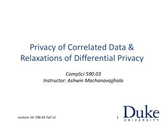 Privacy of Correlated Data & Relaxations of Differential Privacy