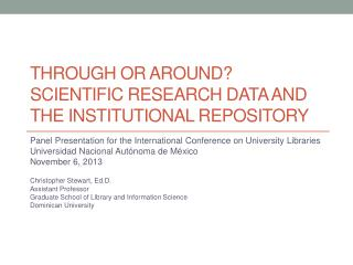 Through or  Around? scientific Research Data and  the Institutional Repository