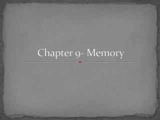 Chapter 9- Memory