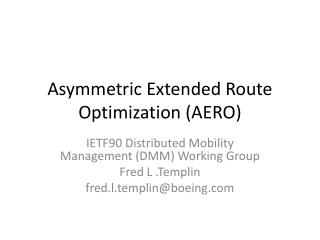 Asymmetric Extended Route Optimization (AERO)