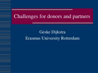 Challenges for donors and partners