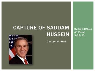 Capture OF Saddam Hussein