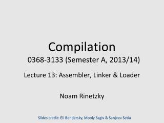Compilation   0368-3133 (Semester A, 2013/14)