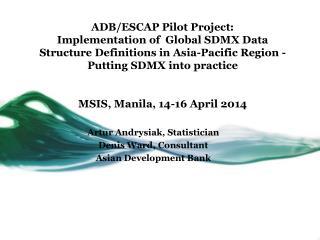 Artur Andrysiak , Statistician Denis Ward, Consultant Asian Development Bank