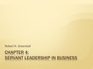 Chapter 4: Servant Leadership in Business