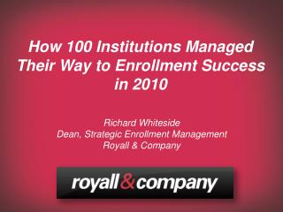 How 100 Institutions Managed Their Way to Enrollment Success in 2010