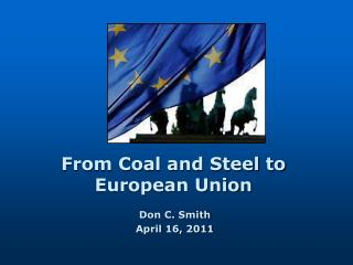From Coal and Steel to  European Union