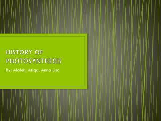 HISTORY OF PHOTOSYNTHESIS