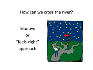 How can we cross the river?