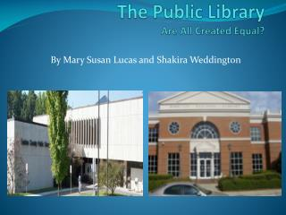 The Public Library Are All Created Equal?