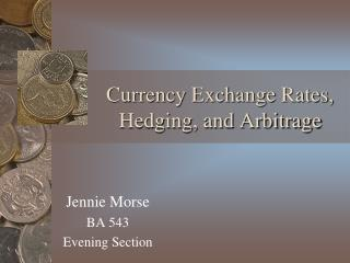 Currency Exchange Rates, Hedging, and Arbitrage
