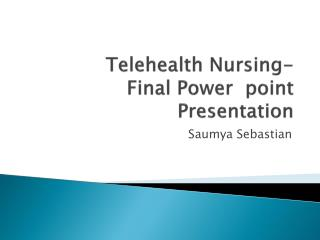 Telehealth Nursing-  Final Power   point Presentation