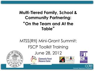 "Multi-Tiered Family, School &  Community Partnering:  "" On the Team and At the Table """