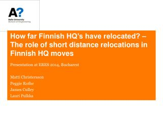 How far Finnish HQ's have relocated? – The role of short distance relocations in Finnish HQ moves