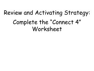"Review and Activating Strategy: Complete the ""Connect 4"" Worksheet"