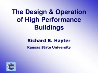 The Design & Operation of High Performance Buildings