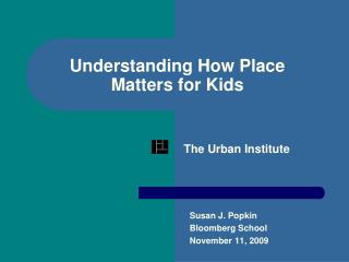 Understanding How Place  Matters for Kids