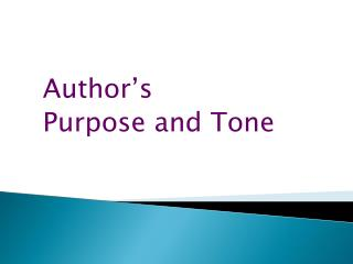 Author's  Purpose and Tone