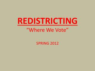 "REDISTRICTING ""Where We Vote"""
