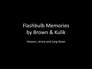 Flashbulb Memories by Brown &  K ulik