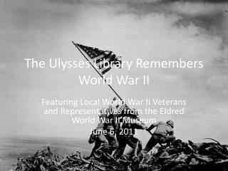 The Ulysses Library Remembers World War II
