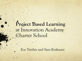 Project Based Learning  at Innovation Academy Charter School