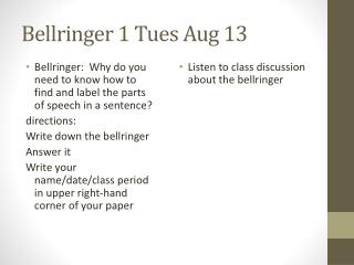 Bellringer  1 Tues Aug 13