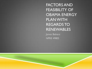 Factors and Feasibility of  obama  energy plan with regards to renewables