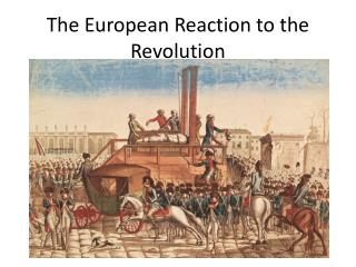 The European Reaction to the Revolution