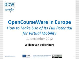 OpenCourseWare  in Europe How  to  Make  Use  of  Its  Full  Potential for  Virtual  Mobility