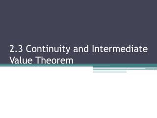 2.3 Continuity and Intermediate Value Theorem