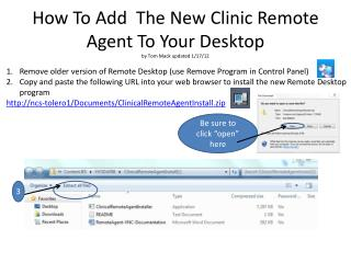 How To  A dd   The  New Clinic Remote Agent To Your  Desktop by Tom Mack updated 1/17/12