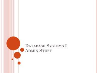 Database Systems I Admin Stuff