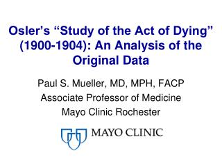 "Osler's ""Study of the Act of Dying"" (1900-1904): An Analysis of the Original Data"