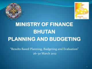 MINISTRY OF FINANCE BHUTAN PLANNING AND BUDGETING