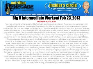 Big 5 Intermediate Workout Feb 23, 2013
