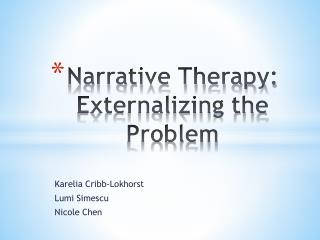 Narrative Therapy: Externalizing the Problem