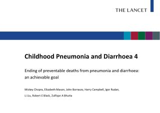 Childhood  Pneumonia and Diarrhoea 4 Ending of preventable deaths from pneumonia and diarrhoea: