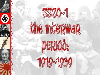 SS20-1 The  interWar period: 1919-1939