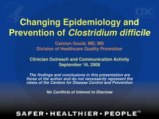 Changing Epidemiology and Prevention of  Clostridium difficile