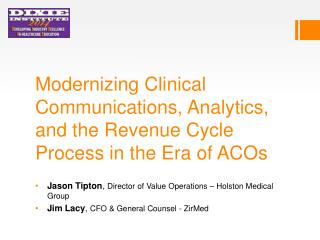 Modernizing Clinical Communications, Analytics, and the Revenue Cycle Process in the Era of ACOs