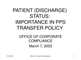 PATIENT (DISCHARGE) STATUS:  IMPORTANCE IN PPS TRANSFER POLICY