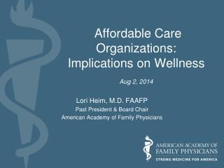 Affordable Care Organizations: Implications on Wellness Aug 2, 2014