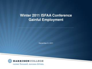 Winter 2011 ISFAA Conference Gainful Employment