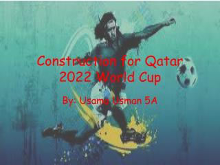 Construction for Qatar 2022 World Cup