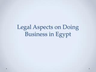 Legal Aspects on Doing Business in Egypt