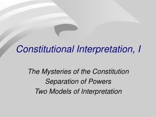Constitutional Interpretation, I