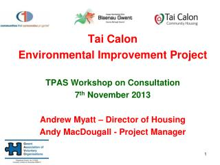 Tai Calon Environmental Improvement Project TPAS  Workshop on Consultation 7 th  November 2013