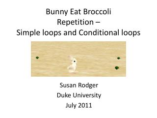 Bunny Eat Broccoli Repetition –  Simple loops and Conditional loops