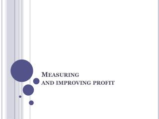 Measuring  and improving profit